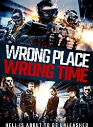 watch Wrong Place, Wrong Time (2021)